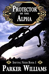 Protector of the Alpha (Shifting Needs Book 1)