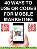 40 Ways to Use QR Codes For Mobile Marketing (Mobile Matters)