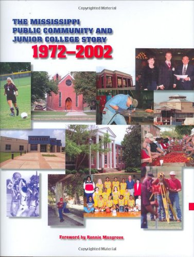 The Mississippi Public Community and Junior College Story: 1972- - University Colleges Mississippi