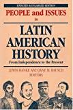 People and Issues in Latin American History Vol. II : From Independence to the Present, , 1558761950