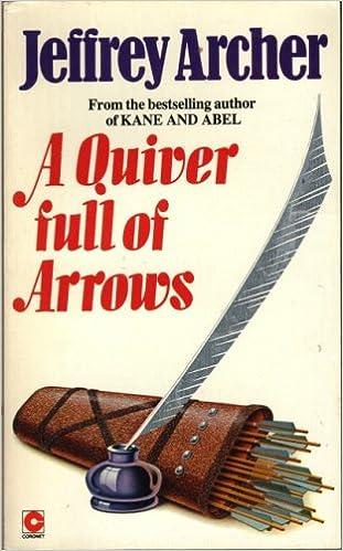 A Quiver Full Of Arrows Jeffrey Archer 9780340272725 Amazon
