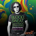 Blood, Sweat, and My Rock 'n' Roll Years: Is Steve Katz a Rock Star? Audiobook by Steve Katz Narrated by Dan Triandiflou