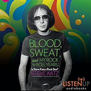 Blood, Sweat, and My Rock 'n' Roll Years Audiobook