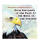 From the Dinosaurs of the Past to the Birds of the Present, Marianne Johnston, 0823952045