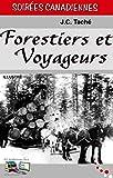 Forestiers et Voyageurs (Illustré): Soirées Canadiennes (French Edition)
