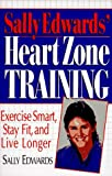 Sally Edwards' Heart Zone Training, Sally Edwards and Randy Saks, 1558505520