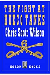 The Fight at Hueco Tanks Kindle Edition