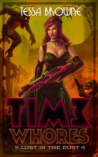 Time Whores: Lust in the Dust