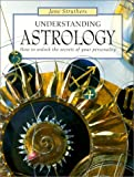 img - for Understanding Astrology: How to Unlock the Secrets of Your Personality book / textbook / text book