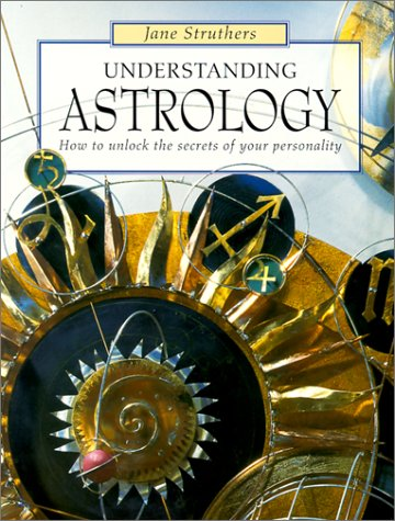Understanding Astrology: How to Unlock the Secrets of Your Personality ebook