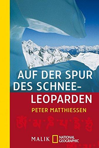 Auf der Spur des Schneeleoparden (National Geographic Taschenbuch, Band 40089)