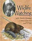 Wildlife Watching with Charles Eastman (Naturalist's Apprentice)