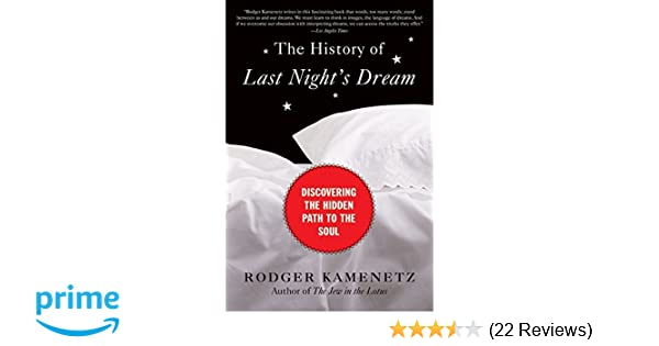 Discovering the Hidden Path to the Soul The History of Last Nights Dream