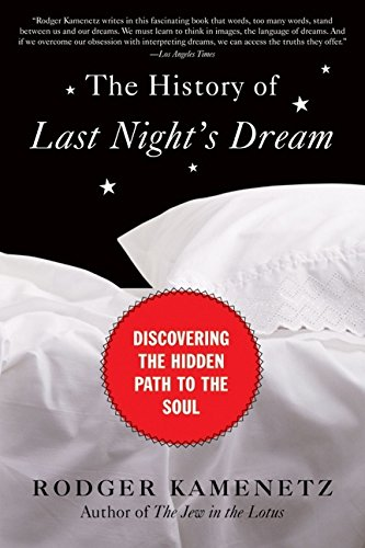 The History Of Last Night's Dream  Discovering The Hidden Path To The Soul