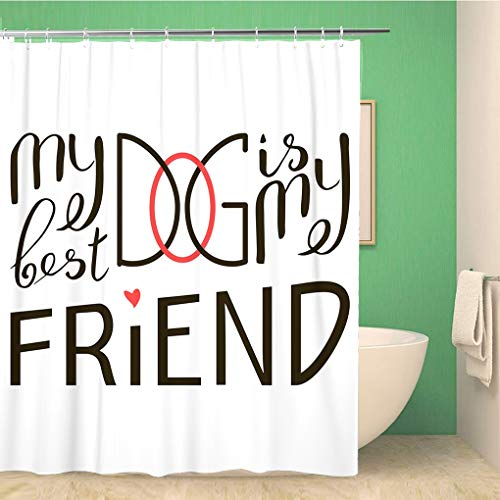 Awowee Bathroom Shower Curtain My Dog is Best Friend Brush Lettering Quote About 66x72 inches Waterproof Bath Curtain Set with Hooks