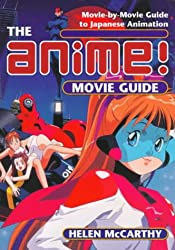The Anime Movie Guide: Movie-by-Movie Guide to Japanese Animation since 1983