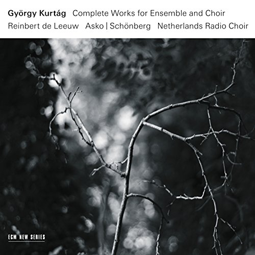 Kurtag: Complete Works For Ensemble And Choir [3 CD]