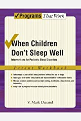 When Children Don't Sleep Well: Interventions for Pediatric Sleep Disorders Parent Workbook Parent Workbook (Treatments That Work) Kindle Edition