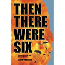 THEN THERE WERE SIX: The true story of the 1944 Rangoon Disaster