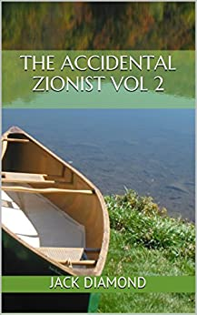 The Accidental Zionist Vol 2: How I quit my life in America and joined the Israeli army by [Diamond, Jack]