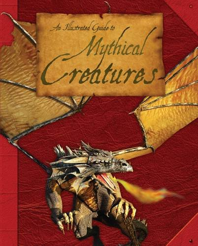 Read Online An Illustrated Guide to Mythical Creatures PDF