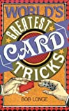 World's Greatest Card Tricks, Bob Longe, 0806959916