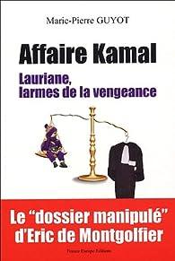 Affaire Kamal : Lauriane, larmes de la vengeance par Marie-Pierre Guyot