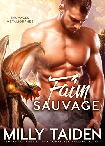 Faim Sauvage: Romance Paranormale (Sauvages Metamorphes t. 3) (French Edition)