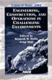 Engineering, Construction, and Operations in Challenging Environments: Earth and Space 2004 : Proceedings of the Ninth Asce Aerospace Division International Conference on Engineering, Construction, and Operations in