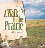 A Walk in the Prairie, Rebecca L. Johnson, 1575051532