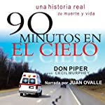 90 Minutos en el Cielo [90 Minutes in Heaven]: (Spanish) | Cecil Murphey,Don Piper