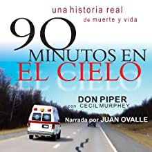90 Minutos en el Cielo [90 Minutes in Heaven]: (Spanish) Audiobook by Don Piper, Cecil Murphey Narrated by Juan Ovalle