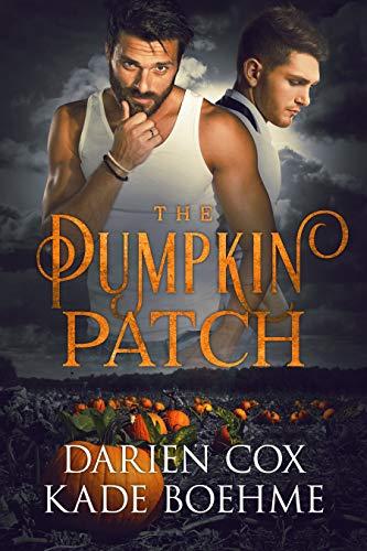 The Pumpkin Patch by [Cox, Darien, Boehme, Kade]