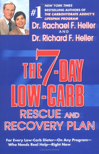 The 7-Day Low-Carb Rescue and Recovery Plan: For Every Low-Carb Dieter--On Any Program--Who Needs Real Help--Right Now (General Motors Diet Plan For 7 Days)
