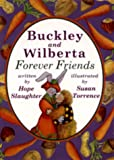 Buckley and Wilberta, Forever Friends, Hope Slaughter, 0931093163