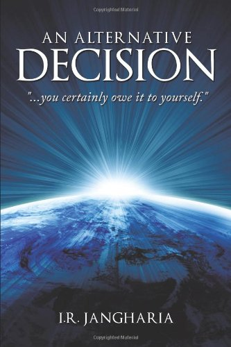 Read Online An Alternative Decision: You Certainly Owe It to Yourself. pdf epub
