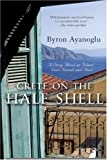 Crete on the Half Shell : A Story about an Island, Good Friends and Food, Ayanoglu, Byron, 0006391605