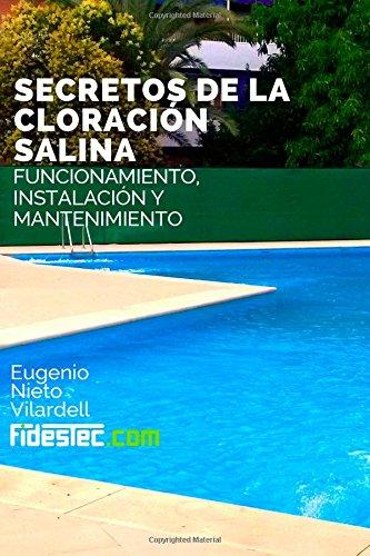 Descargar Libro Secretos De La Cloracion Salina: Funcionamiento, Instalación Y Mantenimiento Eugenio Nieto Vilardell