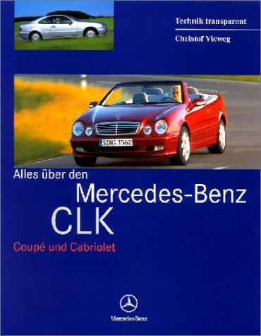 Alles über die Mercedes-Benz CLK. Coupe und (Clk Coupe)