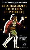 img - for Nostradamus, historien et prophe te: Les prophe ties de 1555 a  l'an 2000 (