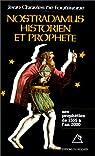 Nostradamus, historien et prophète, tome1 : Les Prophéties de 1555 à l'an 2000 par Fontbrune