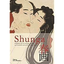 Shunga: Esthétique de l'art érotique japonais par les grands maîtres de l'estampe ukiyo-e