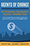 img - for Agents Of Change: Rethinking Insurance Agency Marketing book / textbook / text book