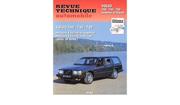 Revue Technique Automobile 479.3 volvo 240-740 et 760 essence et diesel: 9782726847930: Amazon.com: Books