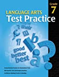 Language Arts Test Practice: Grade 7, Carson-Dellosa Publishing Staff, 0769644775