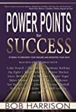 Power Points for Success, Bob Harrison, 0883684063