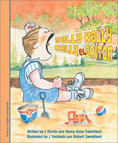 Yelly Kelly/ Kelly, el griton (Bilingual) (English and Spanish Edition) - Delta Bi Material
