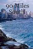 90 Miles South, Jeff Metzger, 1411640578