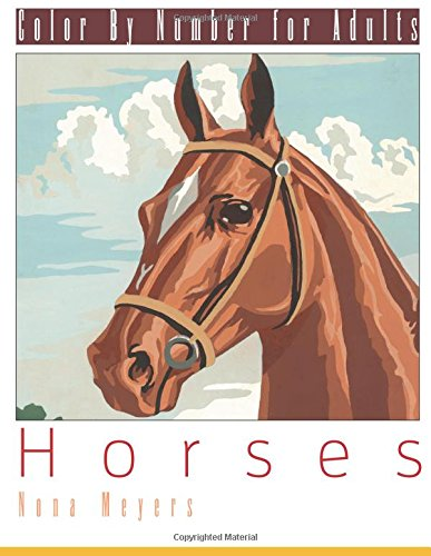 Color By Number For Adults: Horses by CreateSpace Independent Publishing Platform