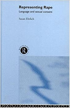 Book Representing Rape: Language and sexual consent